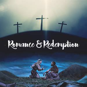 Ruth-Romance and Redemption