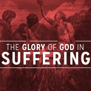 The Glory of God in Suffering