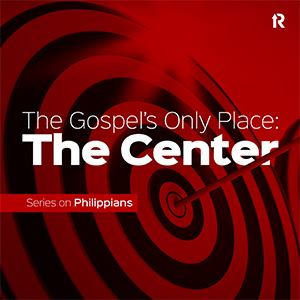 The Gospel's Only Place: The Center